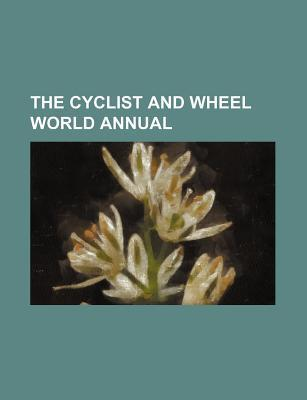 The Cyclist and Wheel World Annual