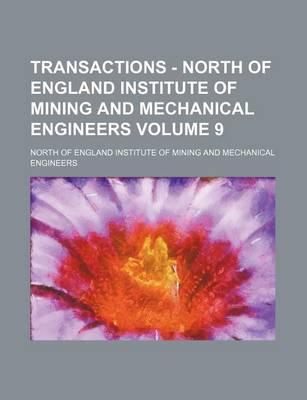 Transactions - North of England Institute of Mining and Mechanical Engineers Volume 9