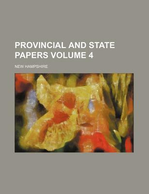Provincial and State Papers Volume 4