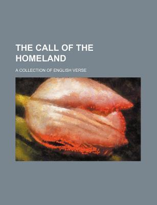 The Call of the Homeland; A Collection of English Verse