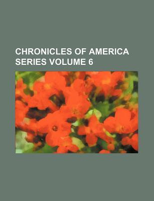 Chronicles of America Series Volume 6