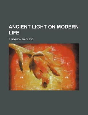 Ancient Light on Modern Life