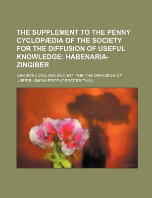 The Supplement to the Penny Cyclopaedia of the Society for the Diffusion of Useful Knowledge