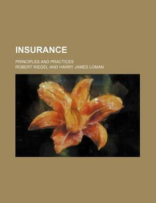 Insurance; Principles and Practices