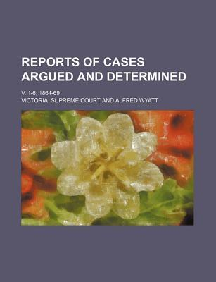 Reports of Cases Argued and Determined; V. 1-6 1864-69
