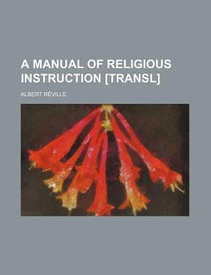 A Manual of Religious Instruction [Transl]
