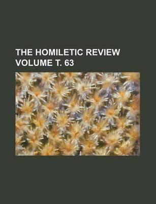 The Homiletic Review Volume . 63
