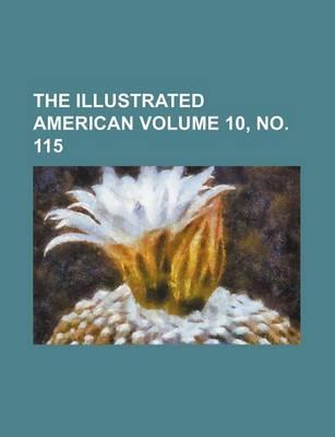 The Illustrated American Volume 10, No. 115