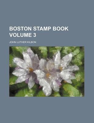 Boston Stamp Book Volume 3