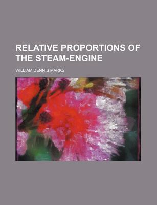 Relative Proportions of the Steam-Engine