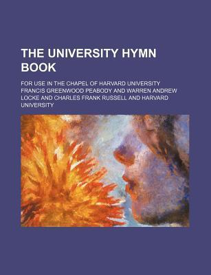 The University Hymn Book; For Use in the Chapel of Harvard University