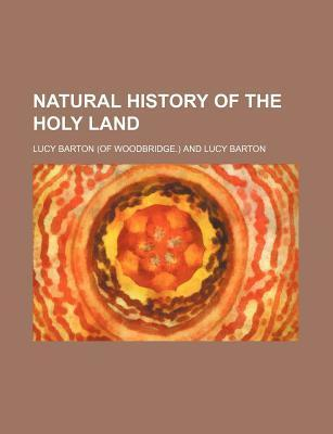 Natural History of the Holy Land