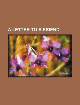 A Letter to a Friend