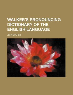 Walker's Pronouncing Dictionary of the English Language