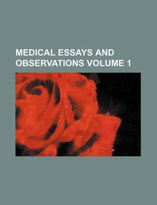 Medical Essays and Observations Volume 1