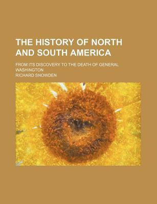 The History of North and South America; From Its Discovery to the Death of General Washington