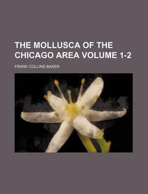 The Mollusca of the Chicago Area Volume 1-2