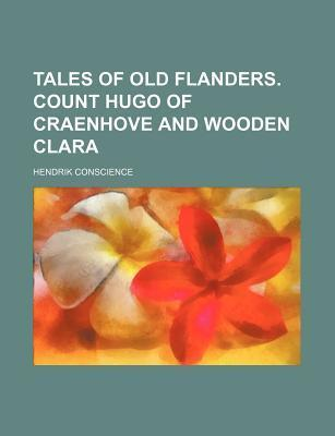 Tales of Old Flanders. Count Hugo of Craenhove and Wooden Clara