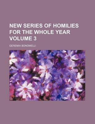 New Series of Homilies for the Whole Year Volume 3