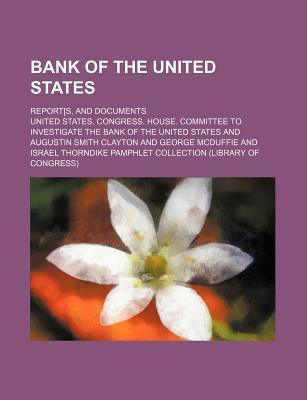 Bank of the United States; Report[s, and Documents