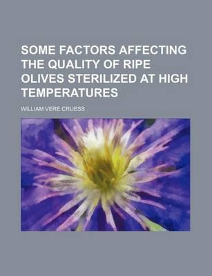 Some Factors Affecting the Quality of Ripe Olives Sterilized at High Temperatures