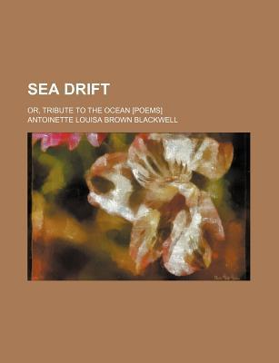 Sea Drift; Or, Tribute to the Ocean [Poems]