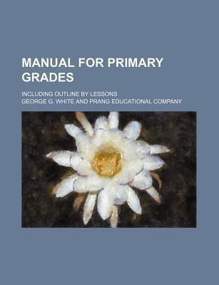 Manual for Primary Grades; Including Outline by Lessons