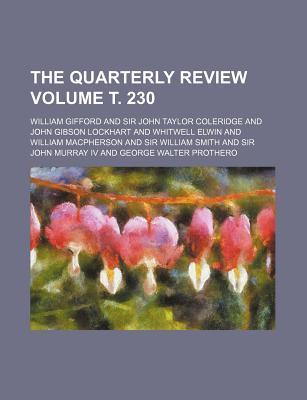 The Quarterly Review Volume . 230