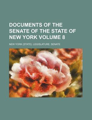 Documents of the Senate of the State of New York Volume 8