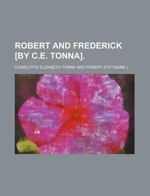 Robert and Frederick [By C.E. Tonna]