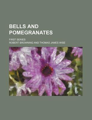 Bells and Pomegranates; First Series