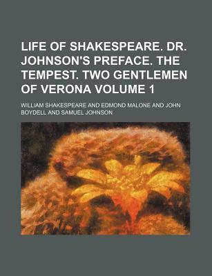 Life of Shakespeare. Dr. Johnson's Preface. the Tempest. Two Gentlemen of Verona Volume 1