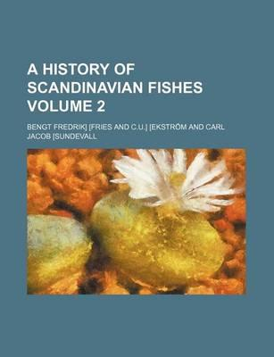 A History of Scandinavian Fishes Volume 2