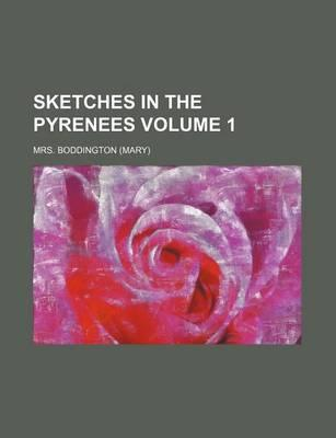 Sketches in the Pyrenees Volume 1