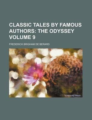Classic Tales by Famous Authors; The Odyssey Volume 9