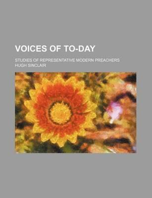 Voices of To-Day; Studies of Representative Modern Preachers