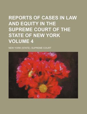 Reports of Cases in Law and Equity in the Supreme Court of the State of New York Volume 4