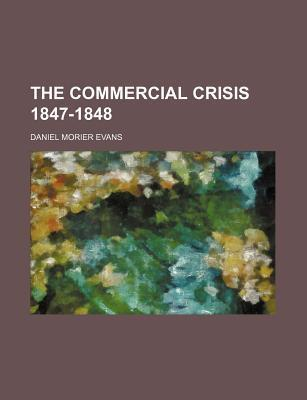 The Commercial Crisis 1847-1848