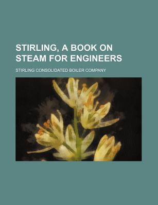 Stirling, a Book on Steam for Engineers