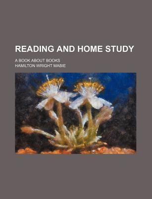 Reading and Home Study; A Book about Books