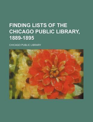 Finding Lists of the Chicago Public Library, 1889-1895
