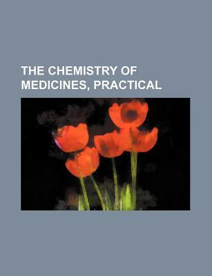 The Chemistry of Medicines, Practical