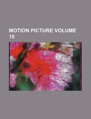 Motion Picture Volume 10