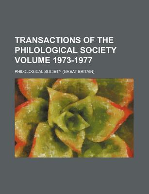 Transactions of the Philological Society Volume 1973-1977