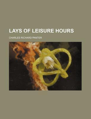 Lays of Leisure Hours