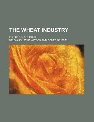 The Wheat Industry; For Use in Schools