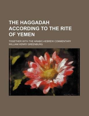 The Haggadah According to the Rite of Yemen; Together with the Arabic-Hebrew Commentary