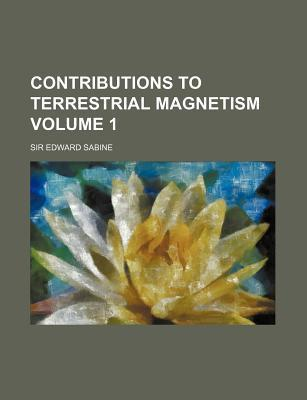 Contributions to Terrestrial Magnetism Volume 1