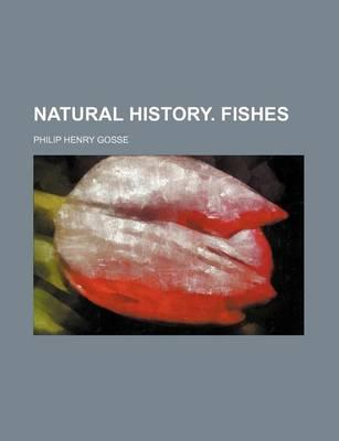 Natural History. Fishes