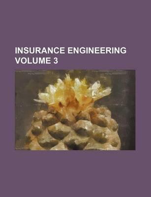 Insurance Engineering Volume 3